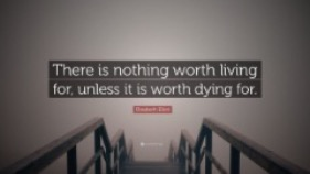 Elisabeth-Elliot-Quote-There-is-nothing-worth-living-for-unless-it